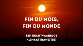 beeld webinar Fin du mois, fin du monde Een rechtvaardige klimaattransitie?